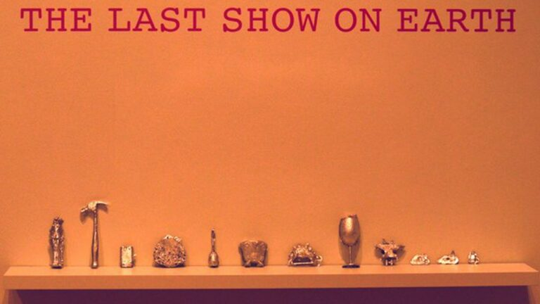 'The Last Show on Earth' More Hopeful Than Apocalyptic